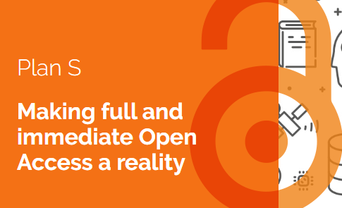 Plan S Making full and immediate open access a reality