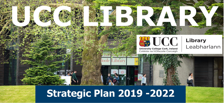 UCC Library Strategic Plan 2019 - 2022 Banner