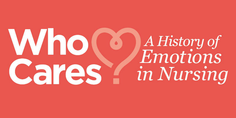 Who Cares? A History of Emotions in Nursing