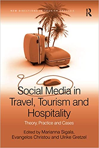 Social media in travel, tourism and hospitality : theory, practice and cases