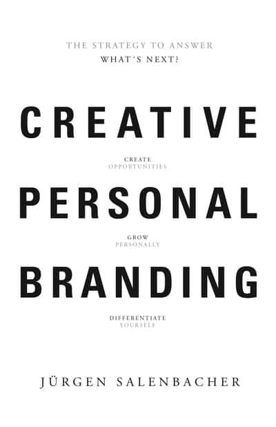 Creative personal branding : the strategy to answer what's next? : create opportunities, grow personally, differentiate yourself