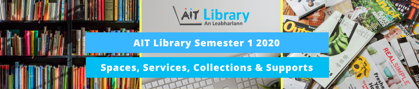 AIT Library Semester one spaces, services, collections