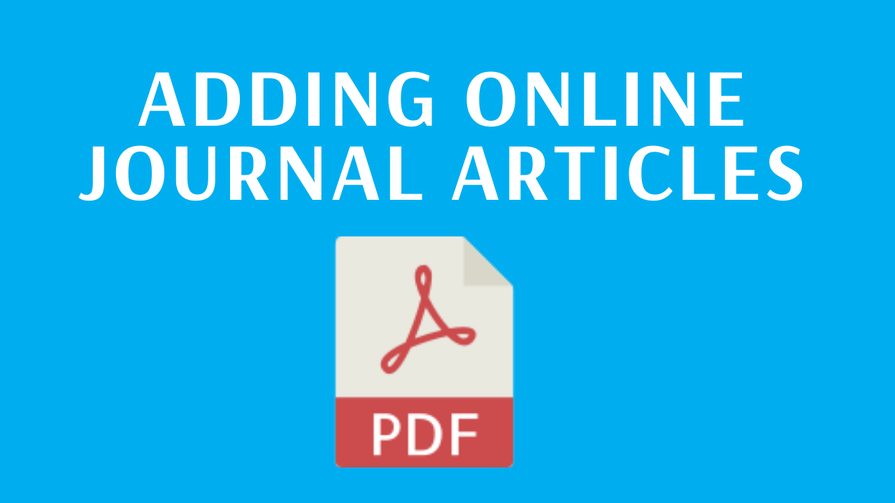 Adding online journal articles - link to PDF guide
