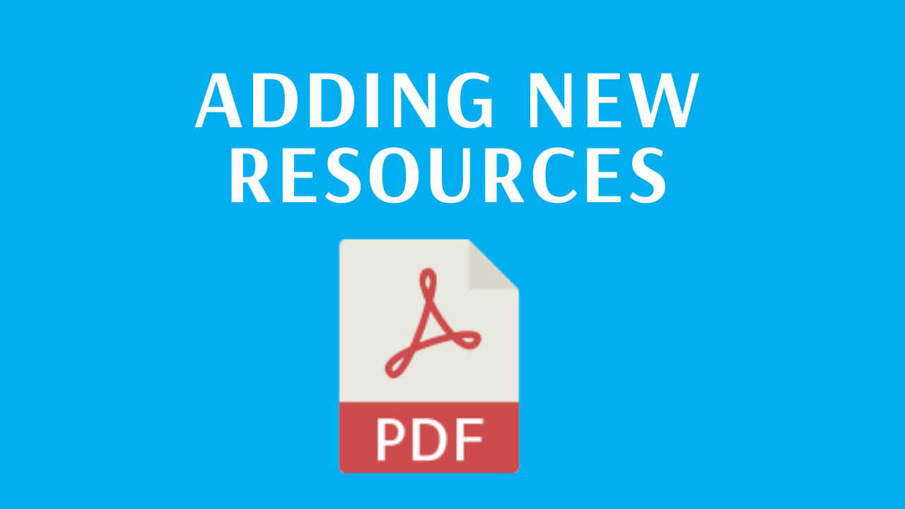 Adding new resources - link to PDF guide