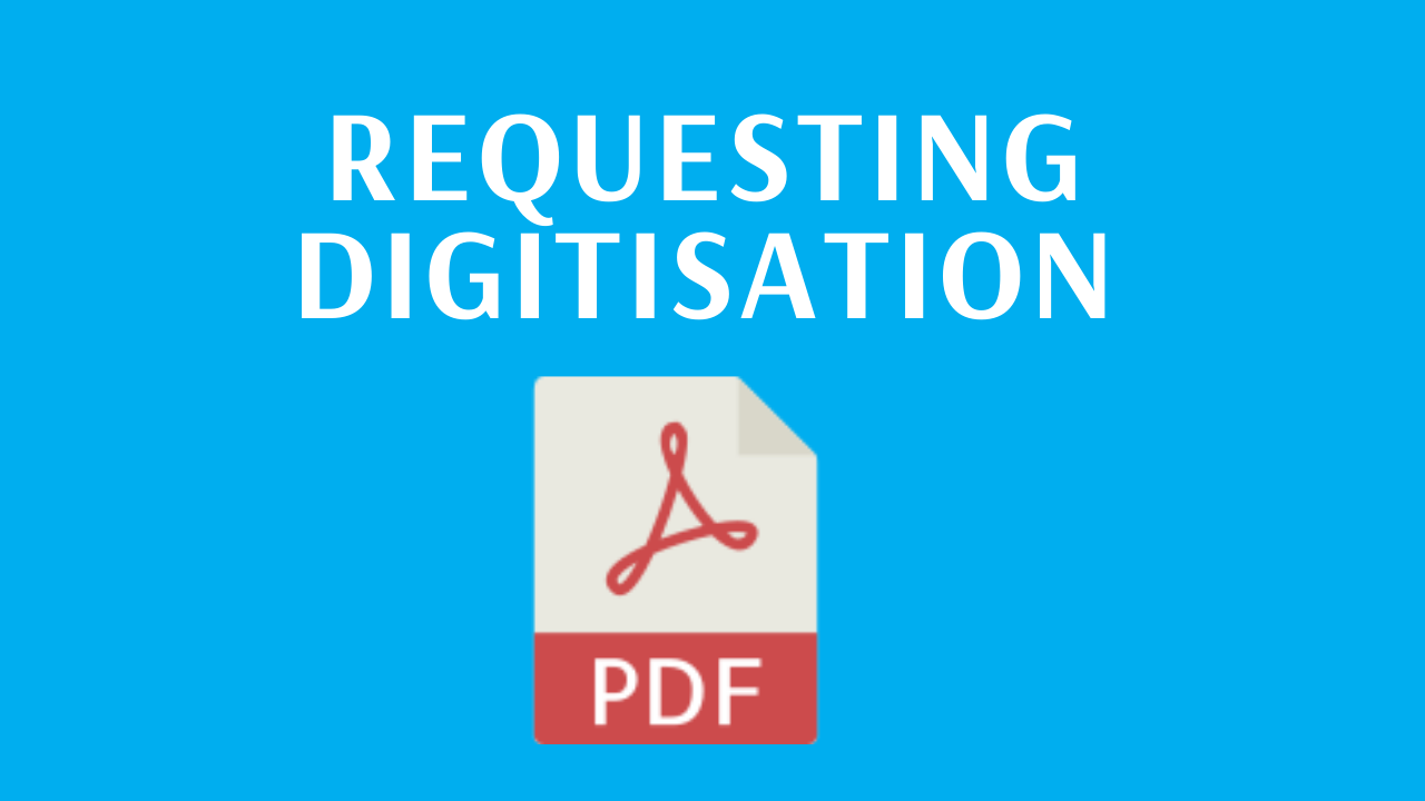 Requesting digitisation - link to PDF guide