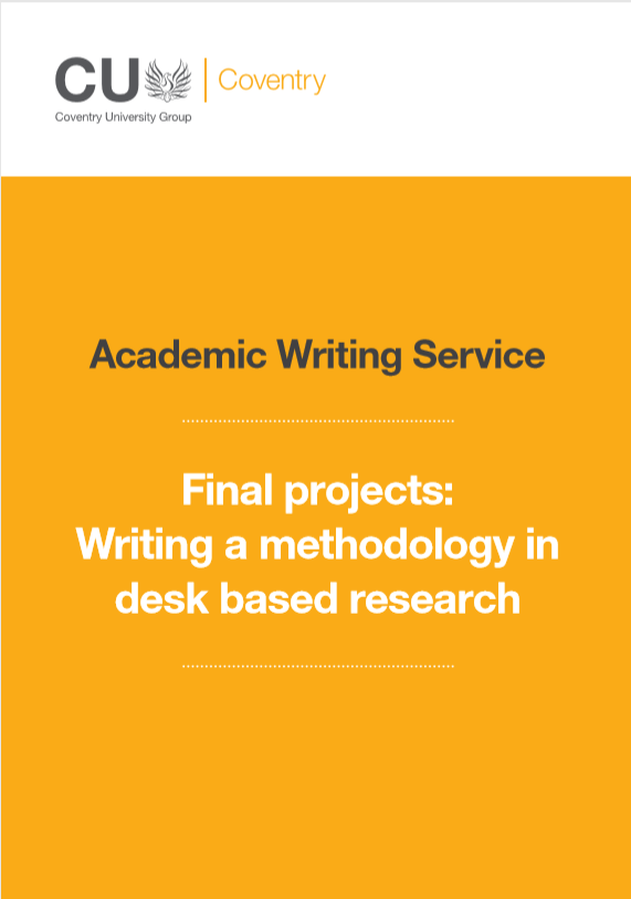 Guide to writing a methodology for a desk based final project.