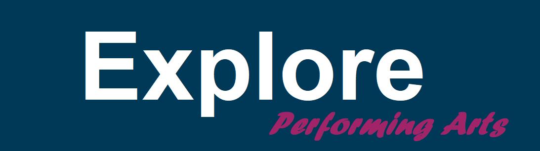 Explore Performing Arts