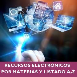 Recursos electrónicos por materias y listado a-z