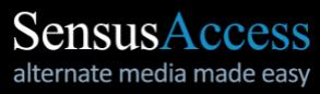 Sensus Access, alternate media made easy