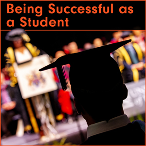 Being Successful as a Student