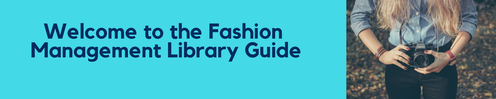 A banner containing the text 'Welcome to the Fashion Management library guide' with a background containing a photographer holding a camera