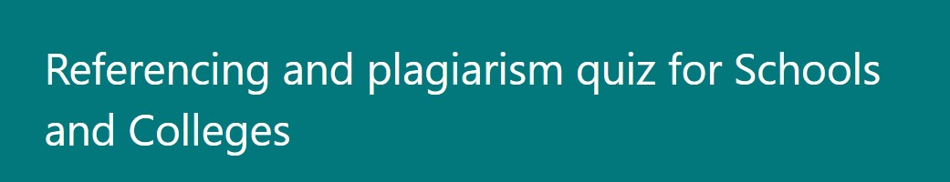 Referencing and plagiarism quiz for schools and colleges
