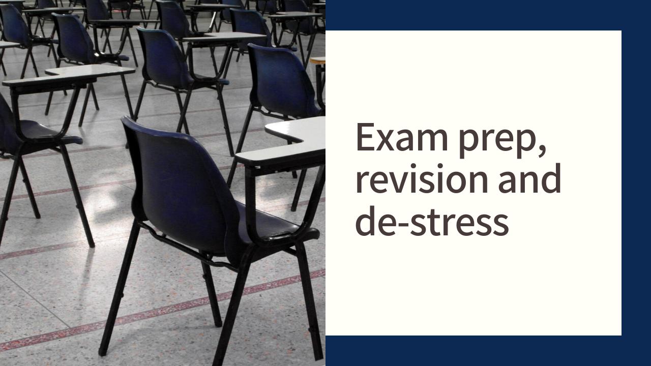 Exam prep, revision and de-stress