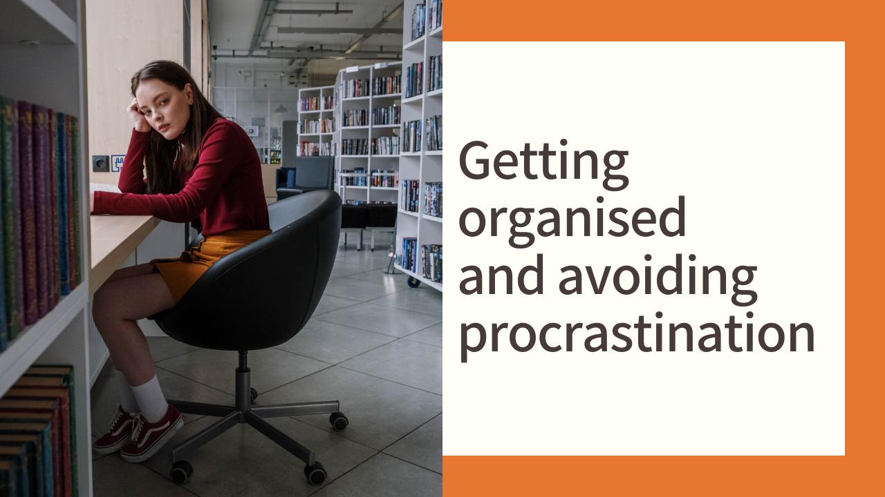 Getting organised and avoiding procrastination