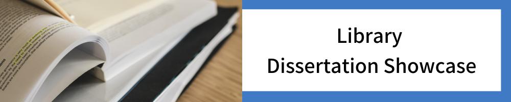 Library Dissertation Showcase