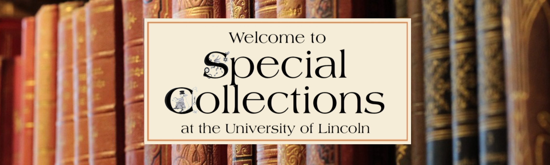 Welcome to Special Collections at the University of Lincoln banner