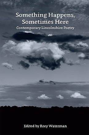 Something Happens, Sometimes Here: Contemporary Lincolnshire Poetry book cover image