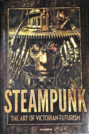 Steampunk: The Art of Victorian Futurism book cover image