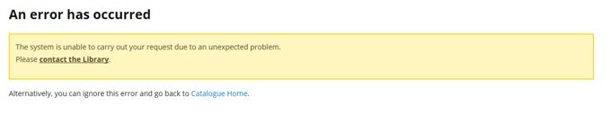 Screen shot of the Library website error message: an error has occurred
