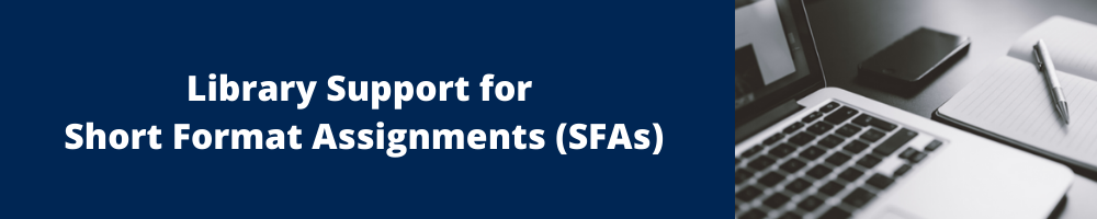 Library Support for Short Form Assignments (SFAs) banner including an image of a laptop and notebook