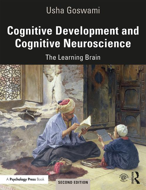 Cognitive development and cognitive neuroscience : the learning brain / Usha Goswami.