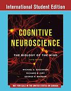 Cognitive neuroscience : the biology of the mind / Michael S. Gazzaniga et al