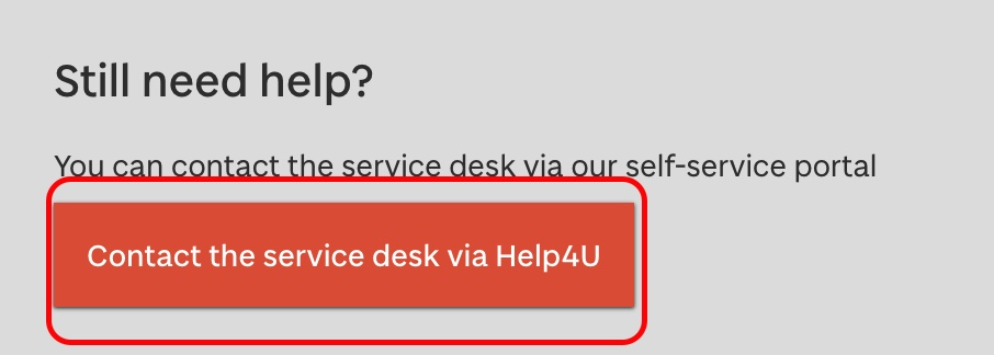 A highlighted red box which says contact the service desk via Help4U