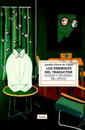 Coberta del llibre Los Enemigos del traductor : elogios y vituperio del oficio