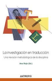 Coberta del llibre La Investigación en traducción : una revisión metodológica de la disciplina