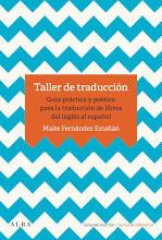 Coberta del llibre Taller de traducción : guía práctica y poética para la traducción de libros del inglés al español