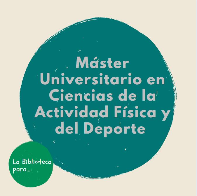 Introducción a la Biblioteca de Educación y sus Servicios. Máster en Ciencias de la Actividad Física y del Deporte (CCAFYD)