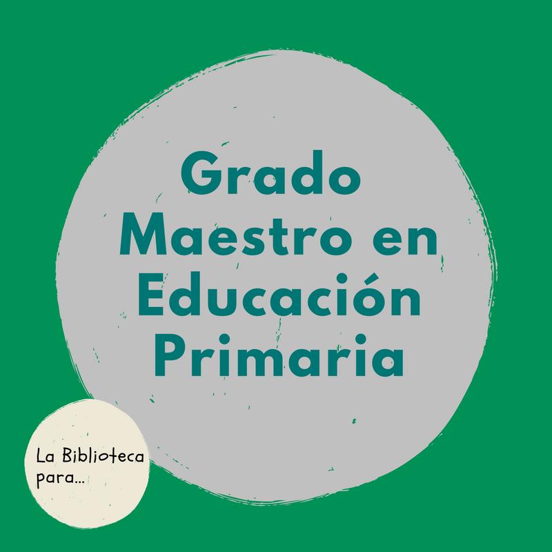 Guía de recursos de información para el Grado Maestro en Educación Primaria