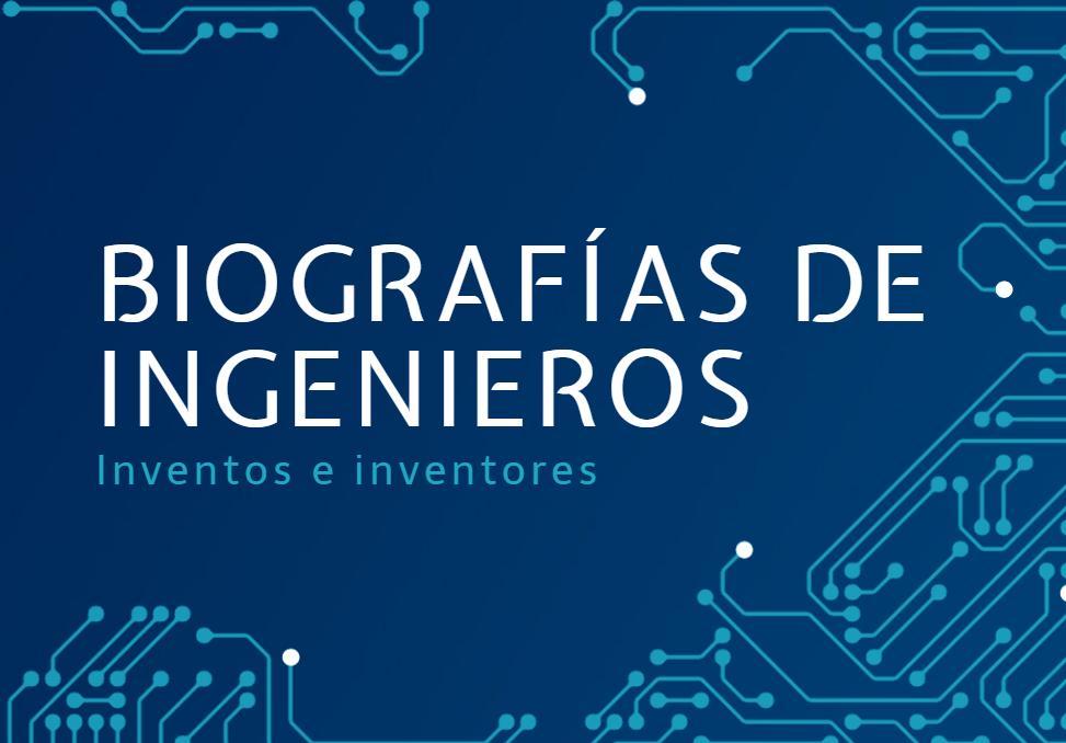Biografias de ingenieros
