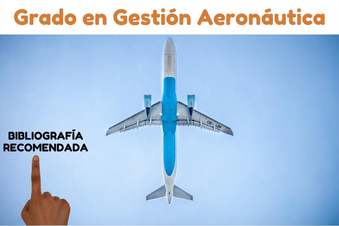 Bibliografía recomendada Grado Gestión Aeronáutica