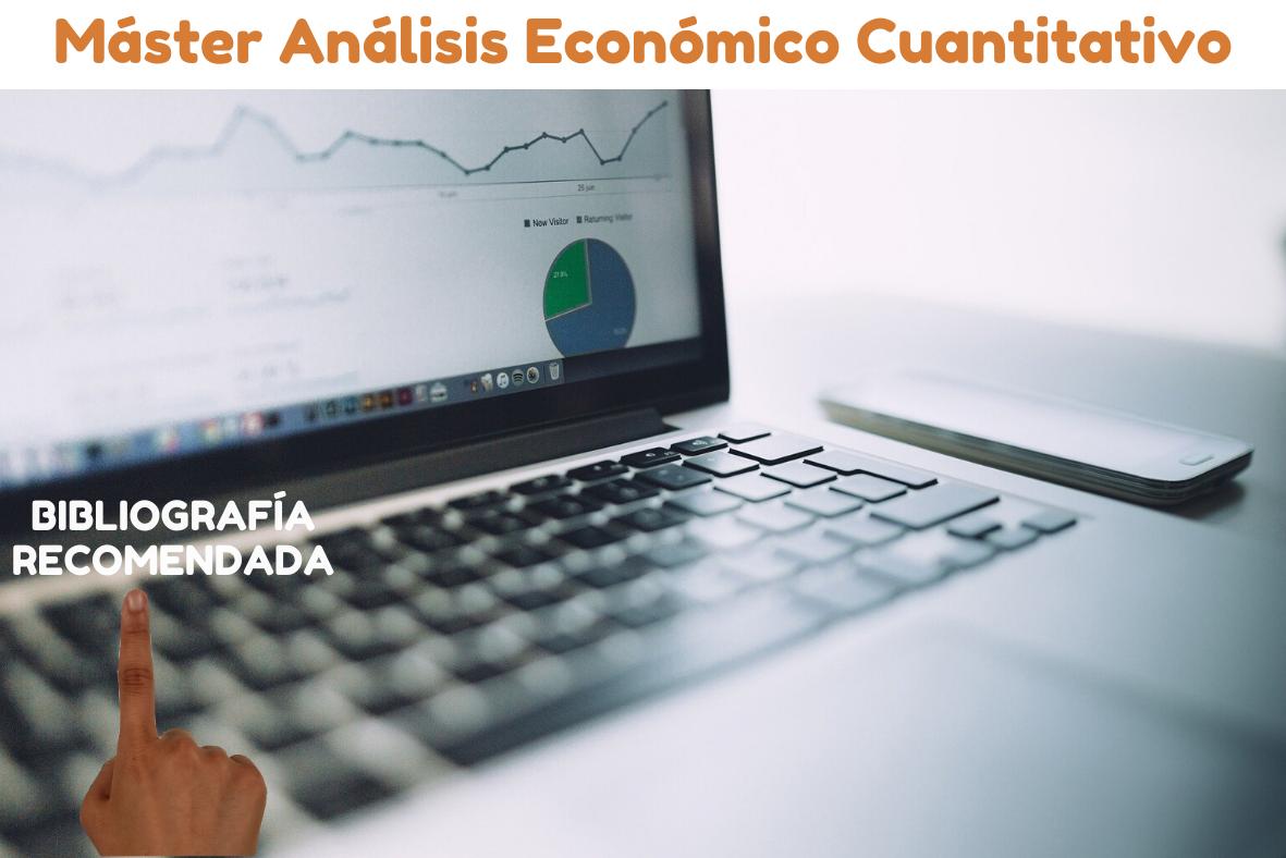 Bibliografía recomendada Máster Análisis Económico Cuantitativo