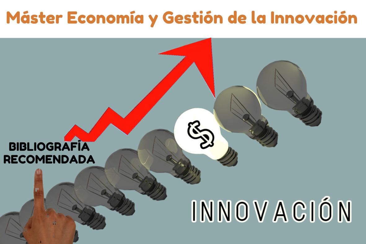 Bibliografía recomendada Máster Economía y Gestión de la Innovación