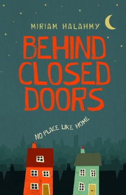 Book cover: Behind Closed Doors by Miriam Halahmy