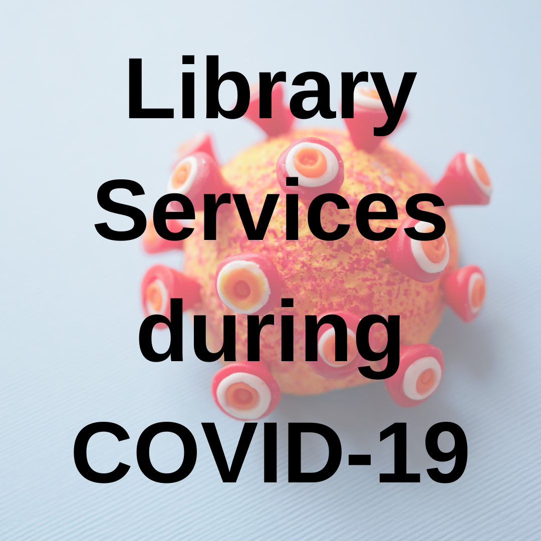 Library Services during COVID 19
