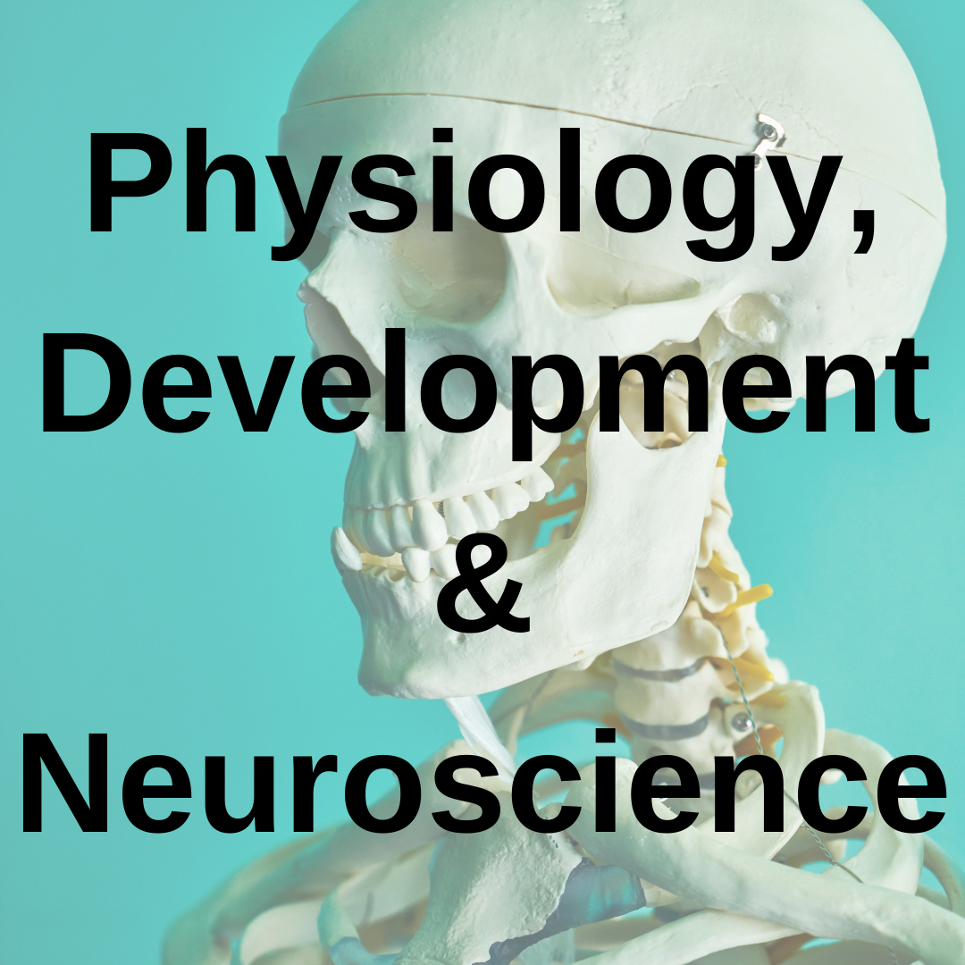 Physiology, Development and Neuroscience