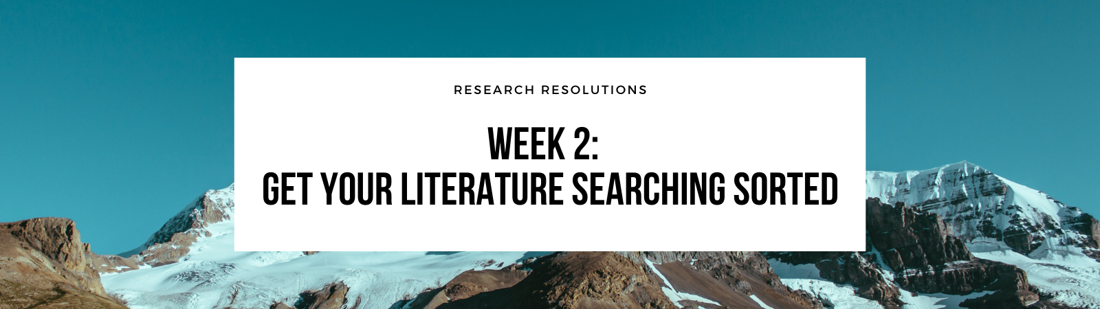 Week 2: Get your literature searching sorted