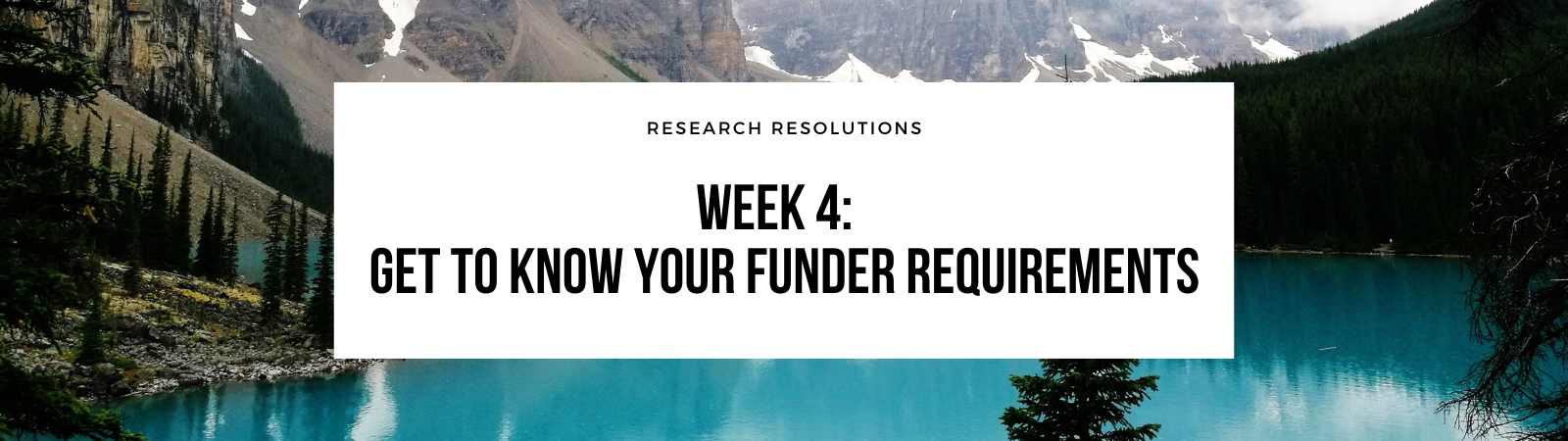 Week 4: Get to know your funder requirements