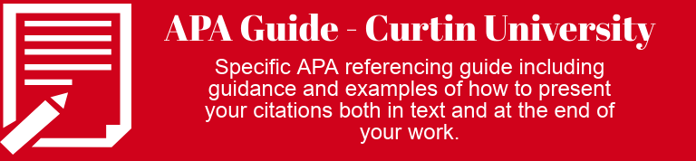 APA Guide  - Curtin University. With guidance and examples of how to cite and reference.