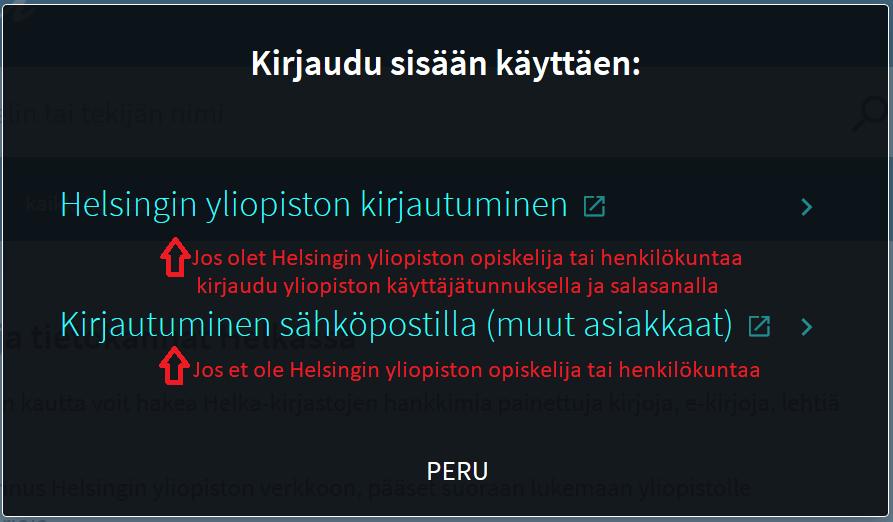Kirjautumisvaihtoehdot: Helsingin yliopiston tunnuksilla kirjautuminen opiskelijoille ja henkilökunnalle, sähköpostilla kirjautuminen yliopiston ulkopuolisille asiakkaille