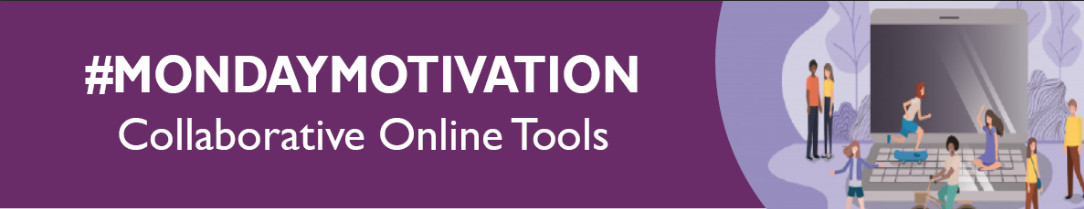 banner - Monday Motivation - Collaborative Online Tools