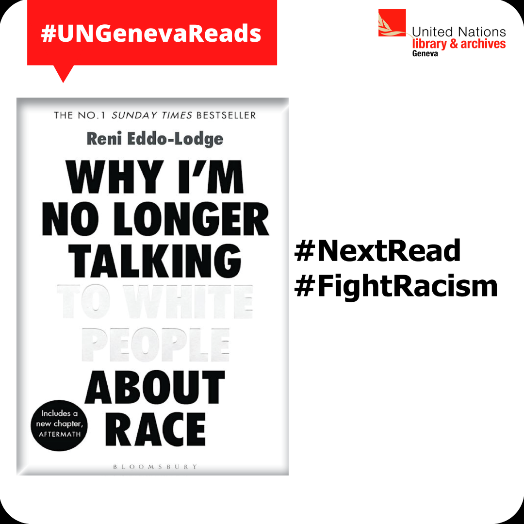 UN Geneva Reads logo, book cover of 'Why I'm no longer talking to white people about race' #NextRead #Figthracism