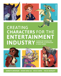 Creating characters for the entertainment industry: character design for animation, illustration & video games