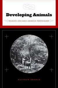 Developing animals: wildlife and early American photography