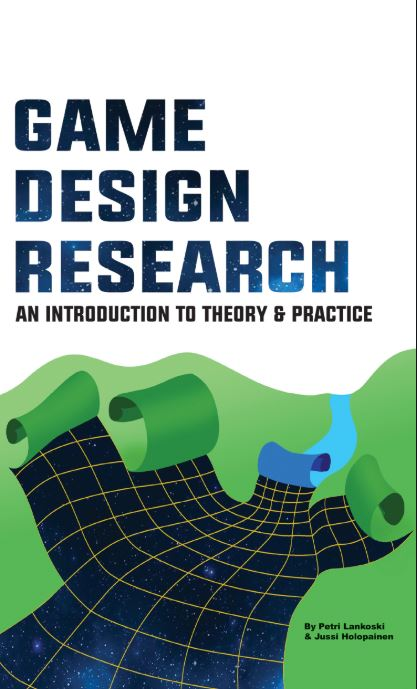 Game design research: an introduction to theory & practice