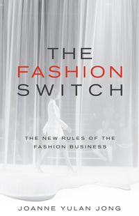 The fashion switch: the new rules of the fashion business