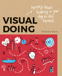 Visual doing: applying visual thinking in your day-to-day business